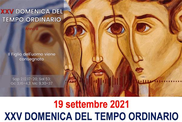 XXV Domenica del Tempo Ordinario, anno B, 19.09.2021